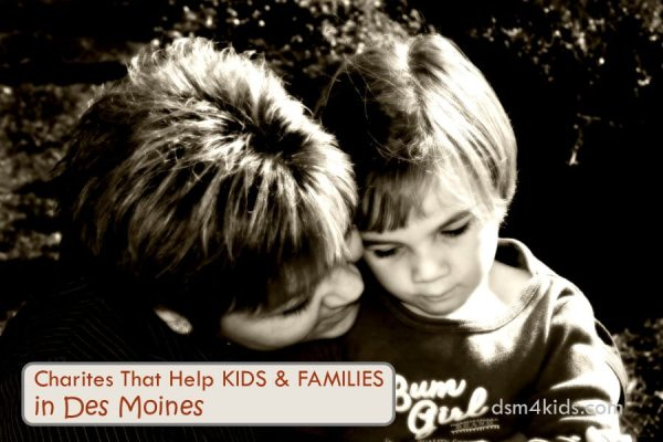 Charities That Help Kids and Families in Des Moines - dsm4kids.com