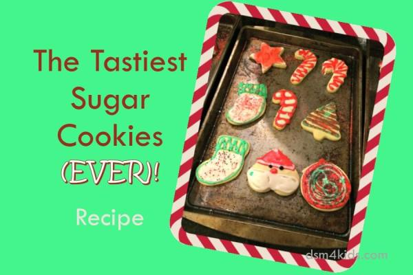 The Tastiest Sugar Cookies (EVER)! - dsm4kids.com