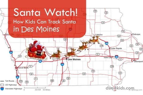 Santa Watch! How Kids Can Track Santa in Des Moines - dsm4kids.com