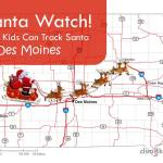 Santa Watch! How Kids Can Track Santa in Des Moines - dsm4kids.com