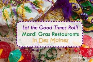 Mardi Gras Restaurants in Des Moines