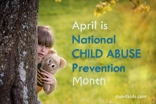 April is National Child Abuse Prevention Month - dsm4kids.com