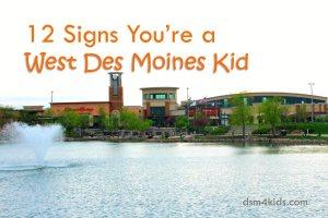 12 Signs You're a West Des Moines Kid - dsm4kids.com