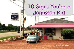 10 Signs You're a Johnston Kid - dsm4kids.com
