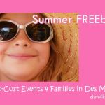 Summer FREEbies: 5 No-Cost Events 4 Families in Des Moines - dsm4kids.com