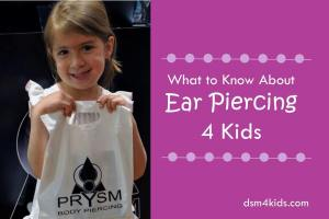 What to Know About Ear Piercing 4 Kids - dsm4kids.com