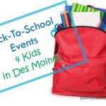Back-To-School Events 4 Kids in Des Moines - dsm4kids.com