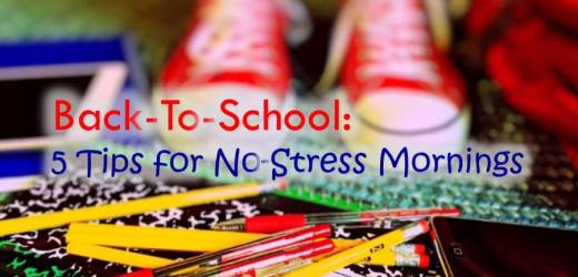 Back-To-School: 5 Tips for No-Stress Mornings