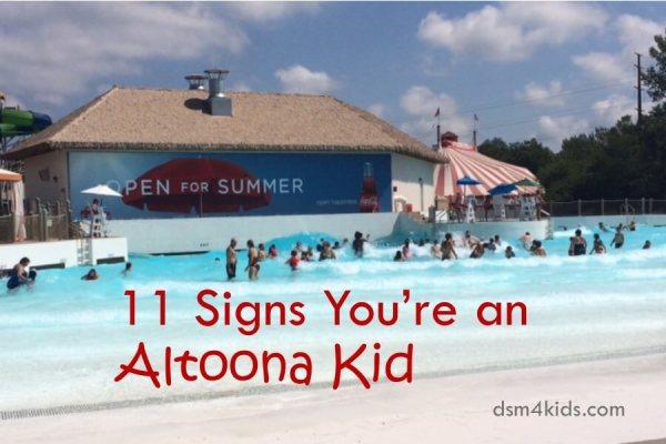 11 Signs You're an Altoona Kid - dsm4kids.com