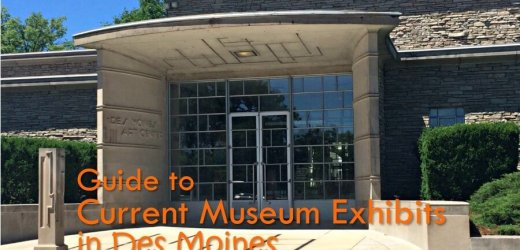 Guide to Current Museum Exhibits in Des Moines