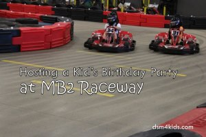 Hosting a Kid's Birthday Party at MB2 Raceway - dsm4kids.com