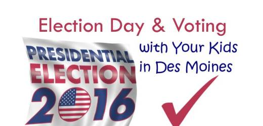 Election Day & Voting with Your Kids in Des Moines