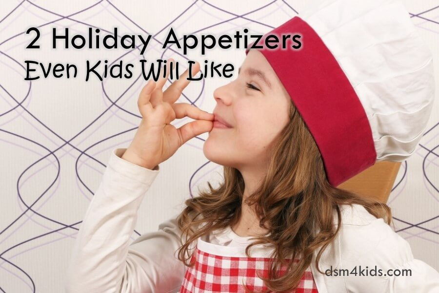 2 Holiday Appetizers Even Kids Will Like