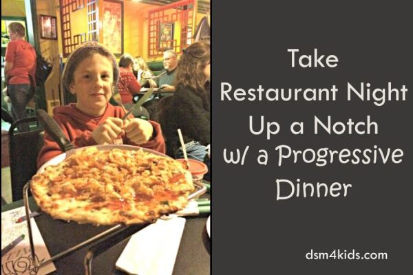 Take Restaurant Night Up a Notch with a Progressive Dinner - dsm4kids.com