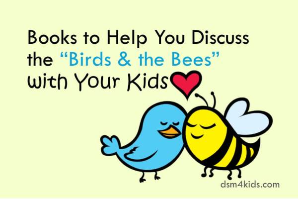 """Books to Help You Discuss the """"Birds & the Bees"""" with Your Kids – dsm4kids.com"""
