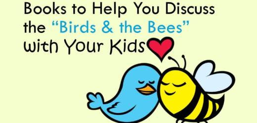 "Books to Help You Discuss the ""Birds & the Bees"" with Your Kids"