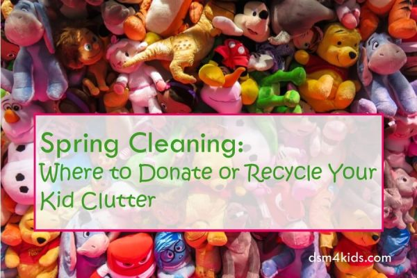 Spring Cleaning: Where to Donate or Recycle Your Kid Clutter - dsm4kids.com