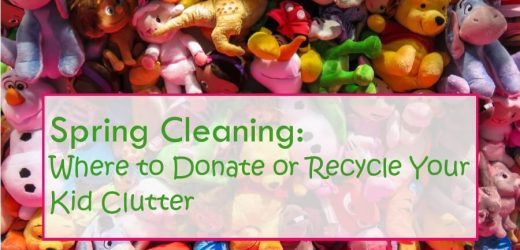 Spring Cleaning: Where to Donate or Recycle Your Kid Clutter