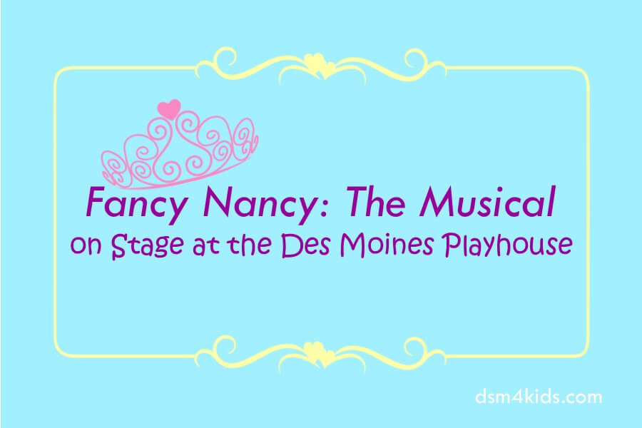 Fancy Nancy: The Musical on Stage at the Des Moines Playhouse