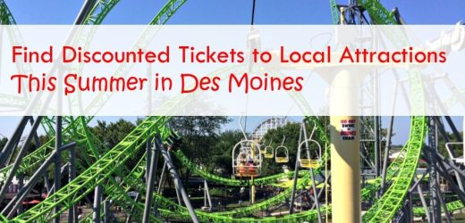 Find Discounted Tickets to Local Attractions This Summer in Des Moines