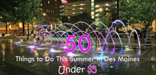 50 Things to Do This Summer in Des Moines Under $5