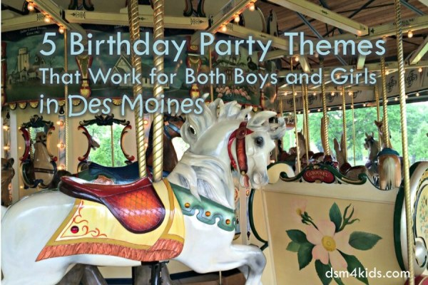 5 Birthday Party Themes That Work for Both Boys and Girls in Des Moines - dsm4kids.com