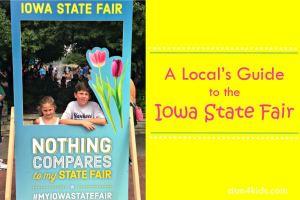 A Local's Guide to the Iowa State Fair – dsm4kids.com