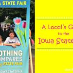 A Local's Guide to the Iowa State Fair – dsm4kids.com