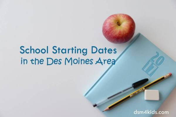 School Starting Dates in the Des Moines Area - dsm4kids.com