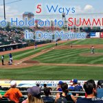 5 Ways to Hold on to Summer in Des Moines - dsm4kids.com