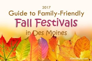 2017 Guide to Family-Friendly Fall Festivals in Des Moines - dsm4kids.com