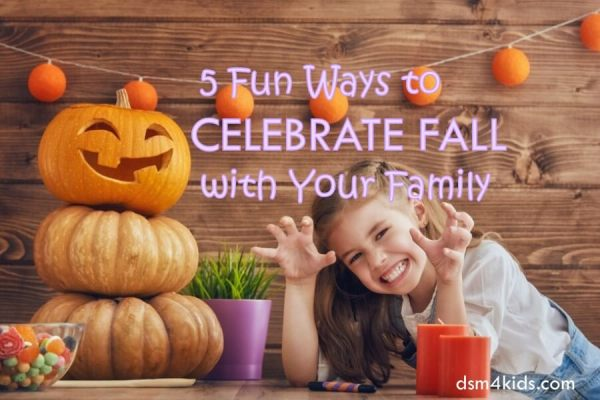 5 Fun Ways to Celebrate Fall with Your Family - dsm4kids.com