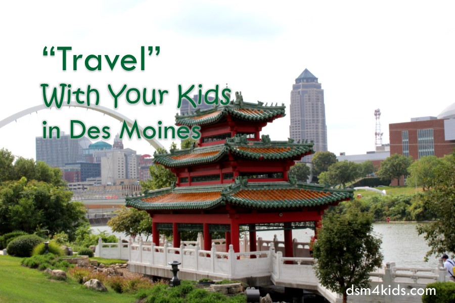 """Travel"" With Your Kids in Des Moines"