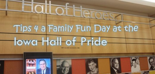 Tips 4 a Family Fun Day at the Iowa Hall of Pride