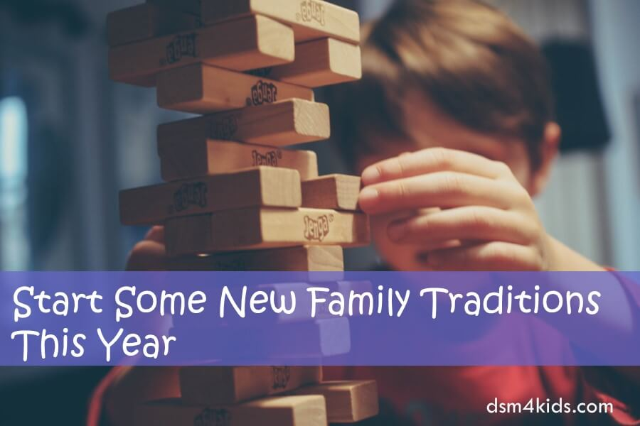 Start Some New Family Traditions This Year
