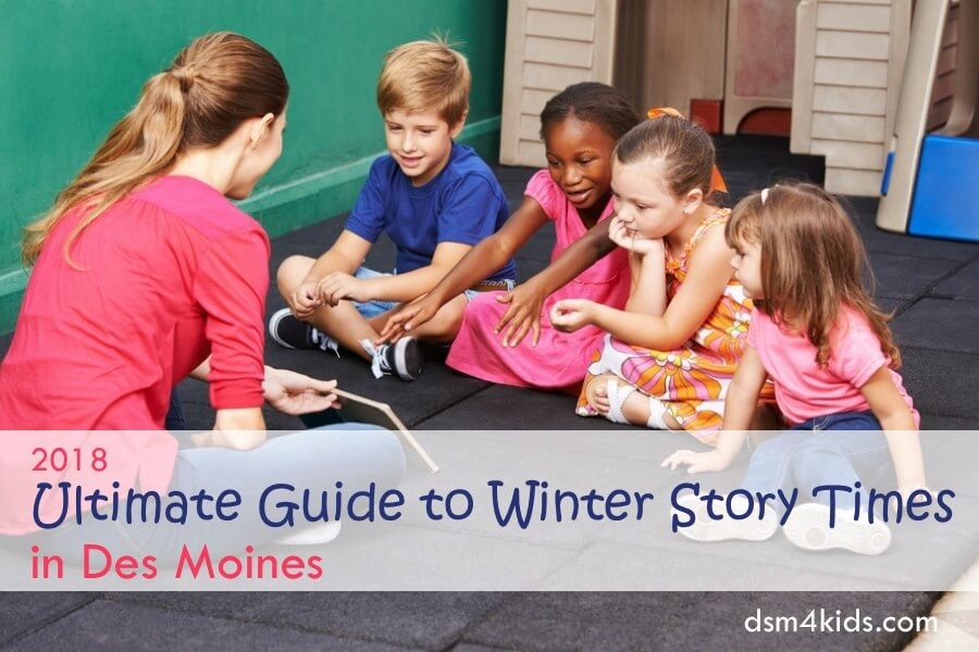 2018 Ultimate Guide to Winter Story Times in Des Moines