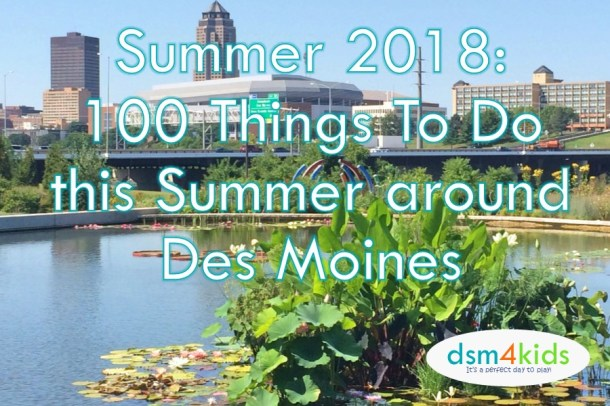 2018: 100 Things To Do this Summer around Des Moines
