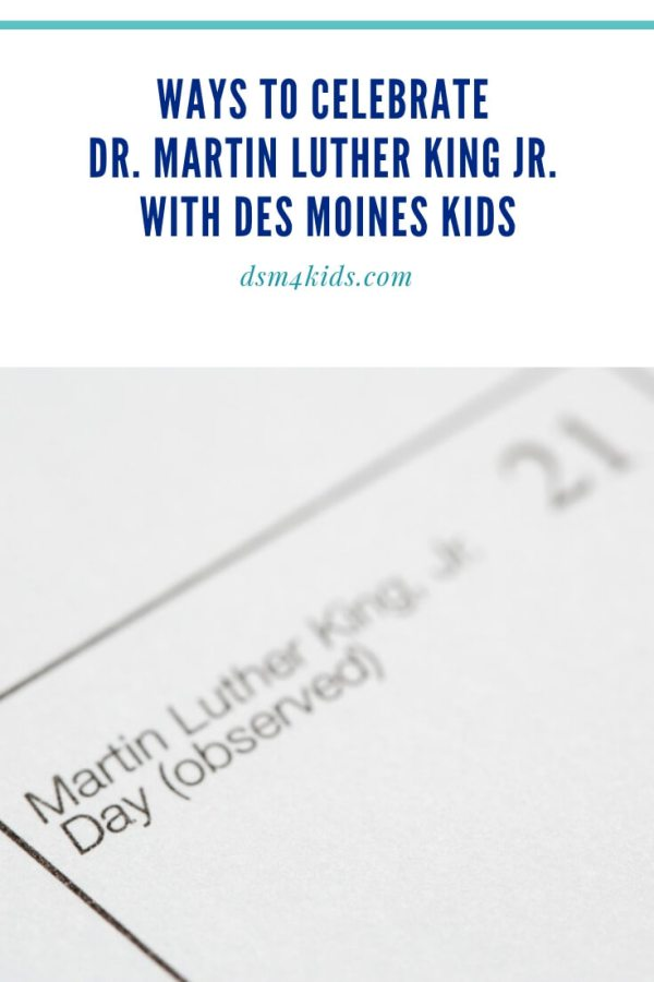 Ways to Celebrate Dr. Martin Luther King Jr. with Des Moines Kids – dsm4kids.com