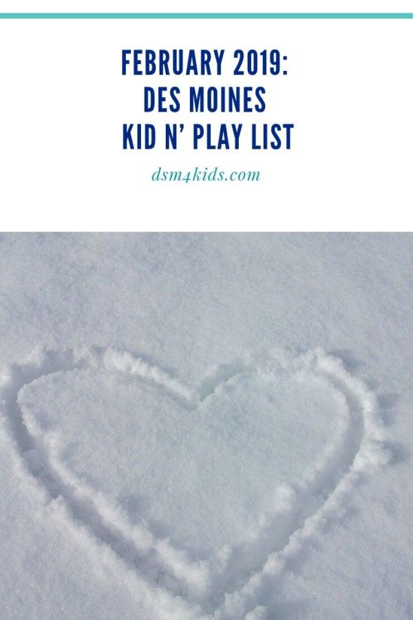 February 2019: Des Moines Kid n' Play List – dsm4kids.com