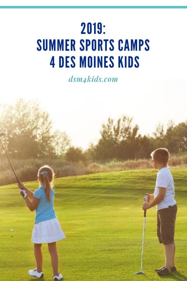 2019: Summer Sports Camps 4 Des Moines Kids – dsm4kids.com