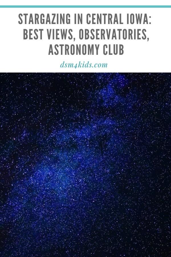 Stargazing in Central Iowa: Best Views, Observatories, Astronomy Club – dsm4kids.com