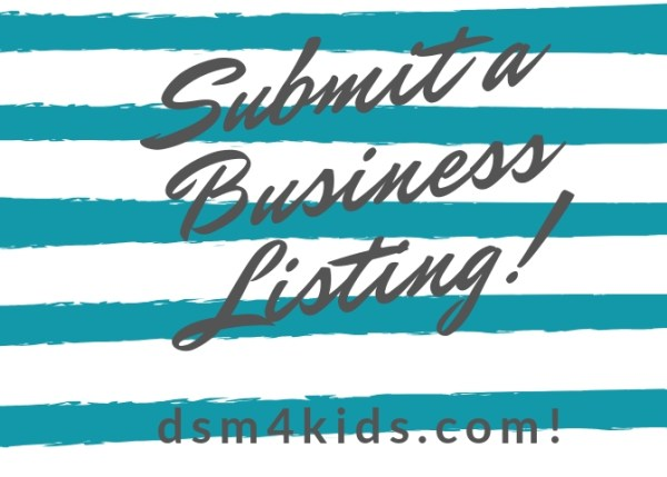 Submit a Business Listing to dsm4kids.com!