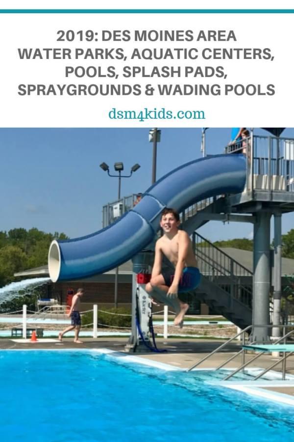 2019: Des Moines Area Water Parks, Aquatic Centers, Pools, Splash Pads, Spraygrounds & Wading Pools – dsm4kids.com