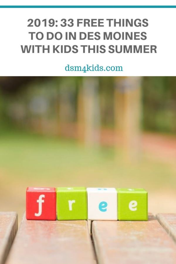 2019: 33 FREE Things To Do in Des Moines with Kids This Summer – dsm4kids.com