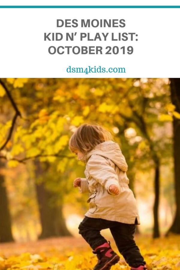 Des Moines Kid n' Play List: October 2019 – dsm4kids.com