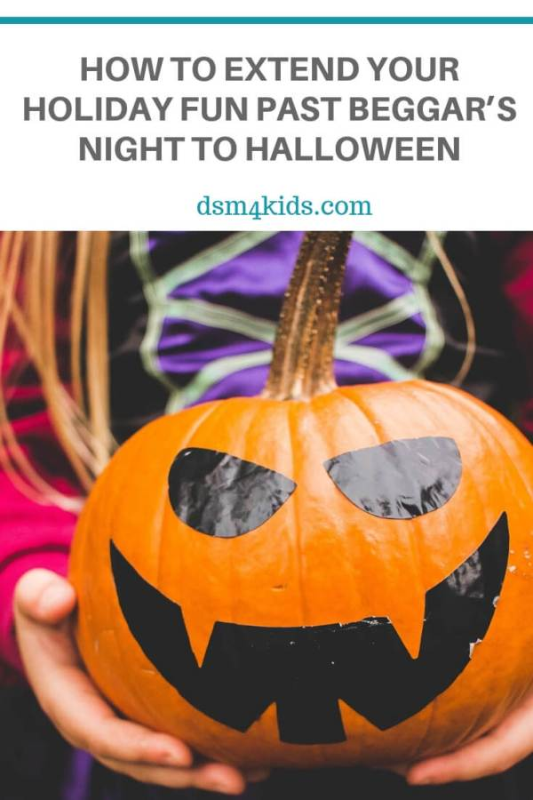 How to Extend Your Holiday Fun Past Beggar's Night to Halloween – dsm4kids.com