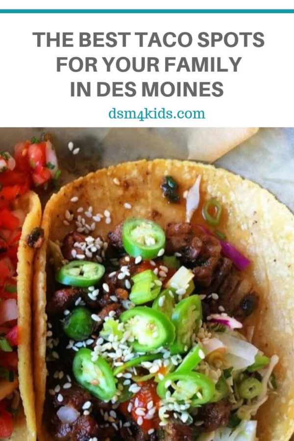 The Best Taco Spots for your Family in Des Moines – dsm4kids.com