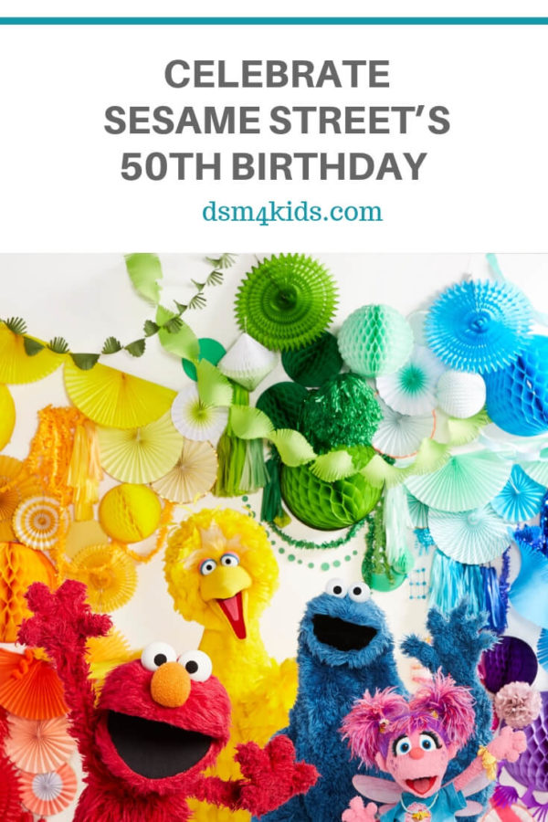 Celebrate Sesame Street's 50th Birthday – dsm4kids.com