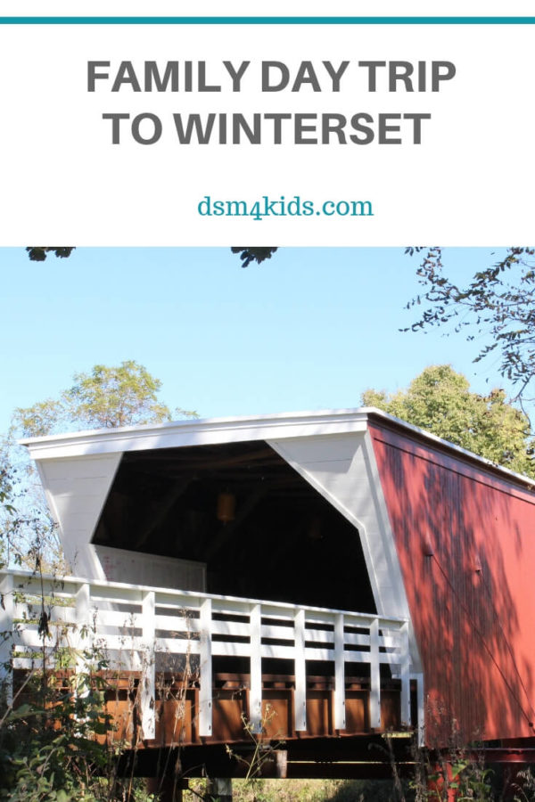 Family Day Trip to Winterset – dsm4kids.com