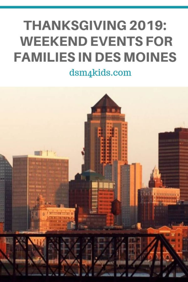 Thanksgiving 2019: Weekend Events for Families in Des Moines – dsm4kids.com